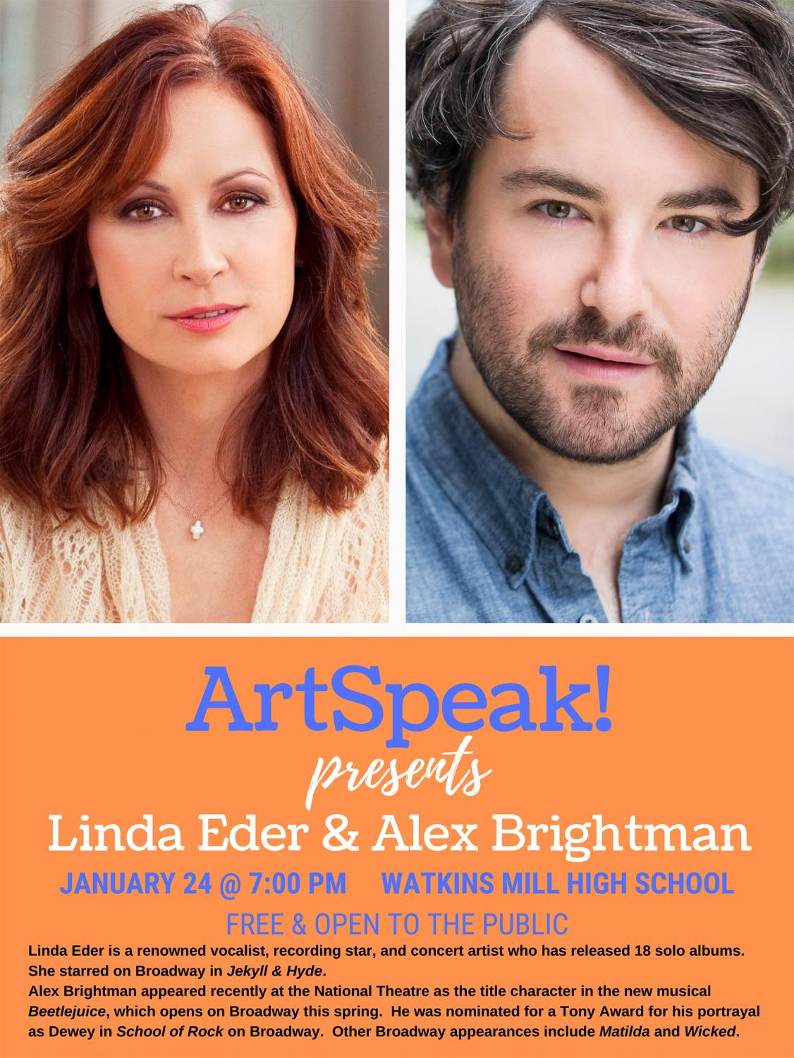 Broadway stars Linda Eder and Alex Brightman will appear on the Watkins Mill High School stage at 7pm tonight as part of the ArtSpeak program.