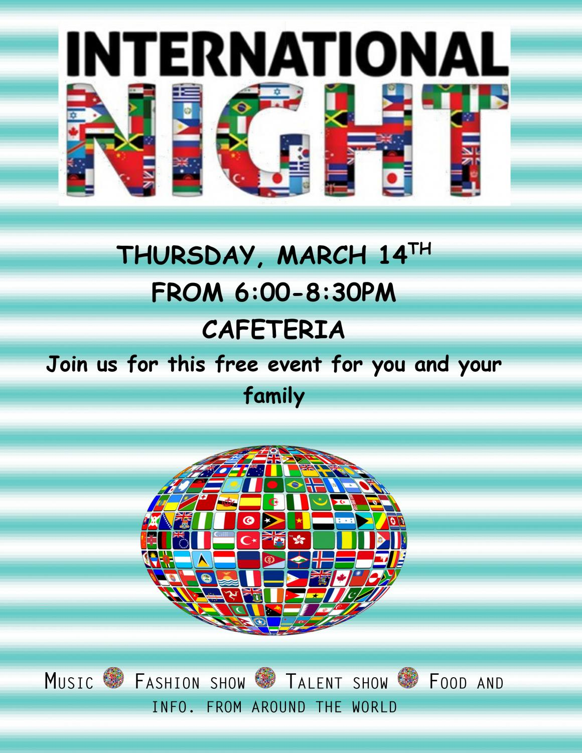 Watkins Mill's annual International Night will be held March 14 from 6pm until 8:30pm in the cafeteria.