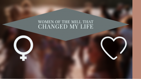 Women of the Mill who changed my life