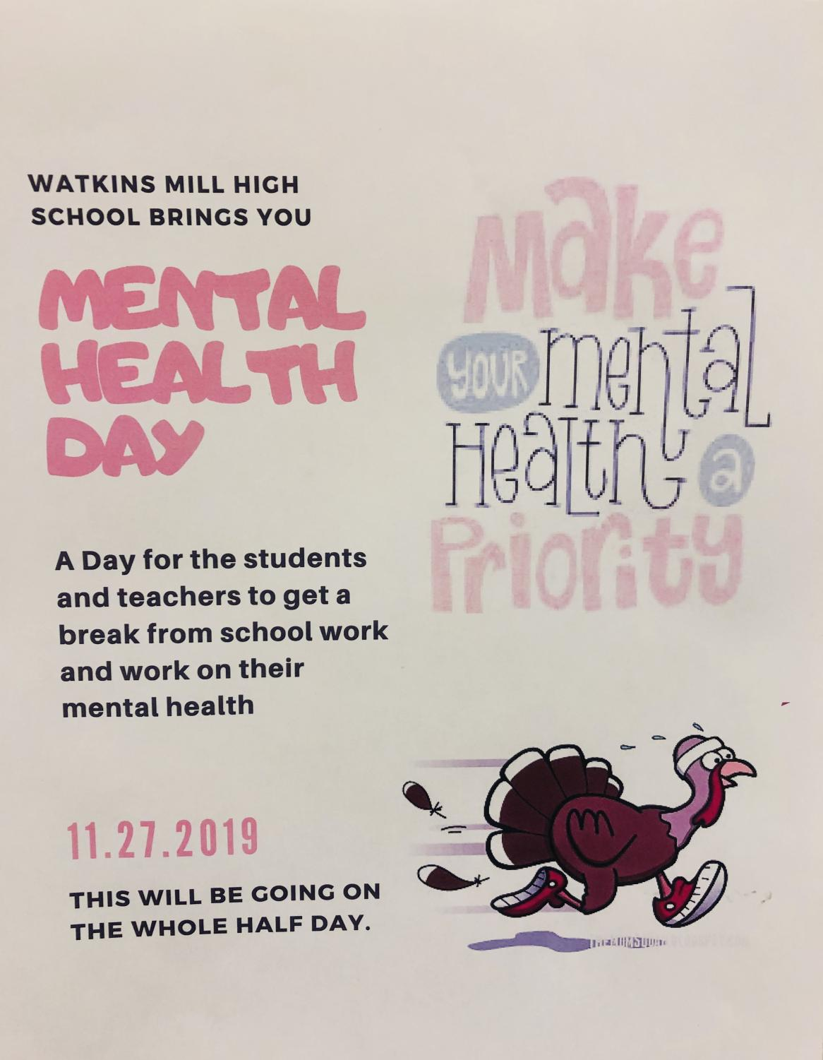 A poster made by the Student Leadership class for the Mental Health Day. The Mental Health Day will be on Wednesday, November 27 to let students unwind before the long weekend.
