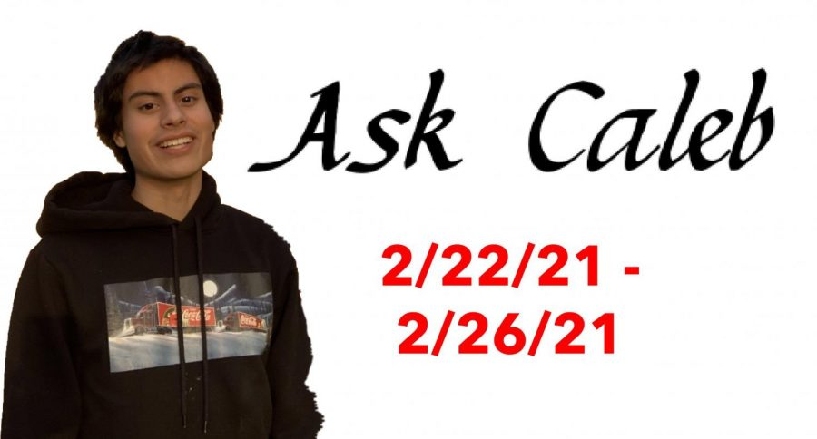 %22Ask+Caleb%22+is+a+renowned+advice+column.+We+receive+several+submissions%2C+so+please+feel+free+to+ask+me+whatever+your+heart+desires.++